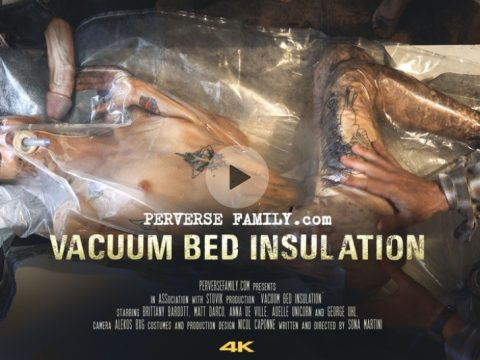 Perversefamily 12 480x360 - Vacuum Bed Insulation 4K (Perverse Family)